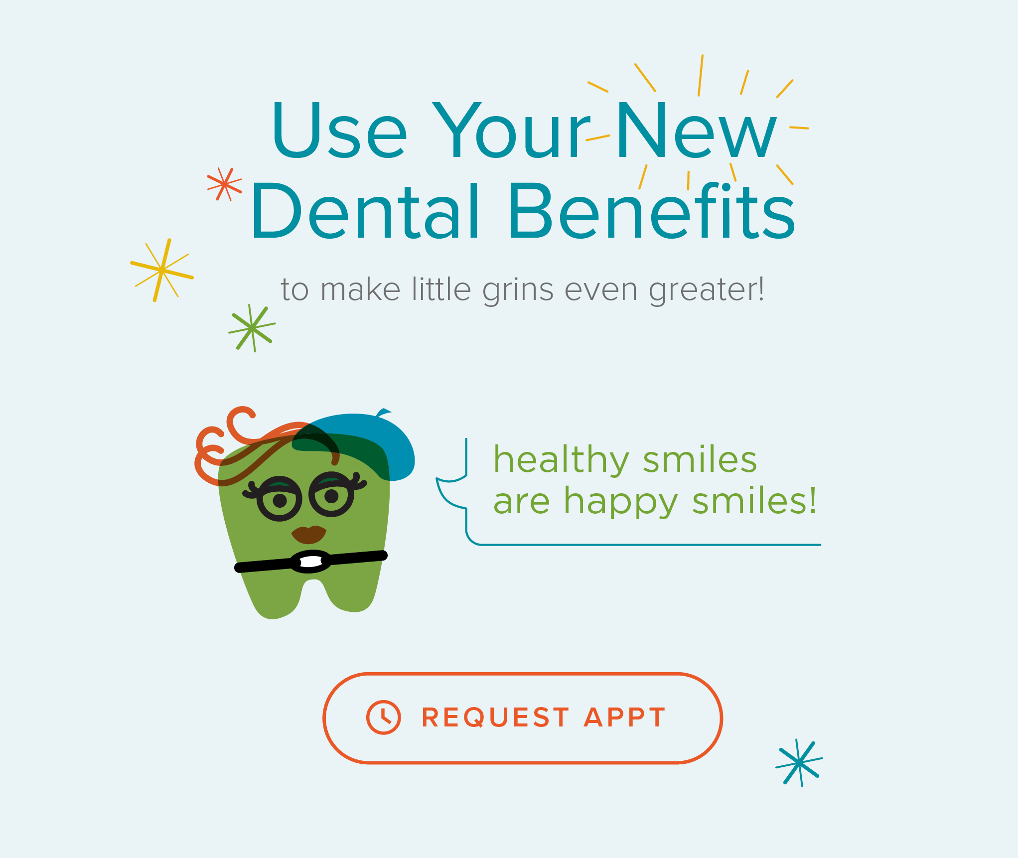 My Kid's Dentist & Orthodontics - Use Your New Dental Benefits